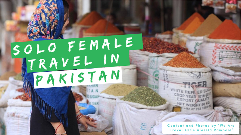 Solo female Travel in Pakistan