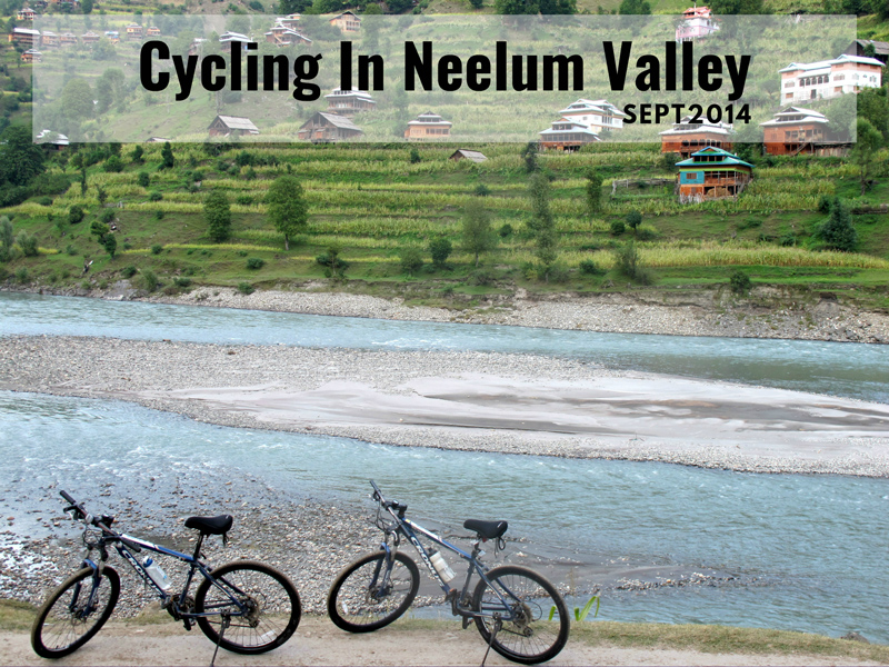 Cycling through the blue gem of Pakistan: Neelum Valley-I