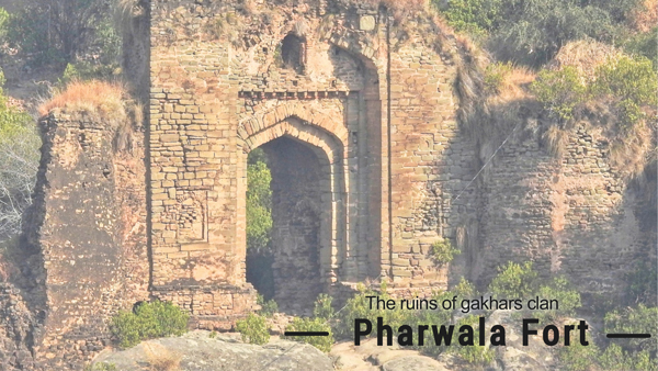 The ruins of Gakhars clan - Pharwala Fort