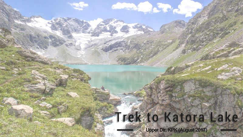 The exquisite trek to Katora Lake